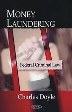 Money Laundering: Federal Criminal Law, , Very Good, Paperback