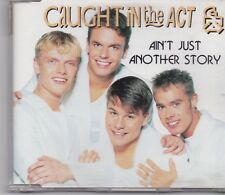 Caught In The Act-Aint Just Another Story cd maxi single
