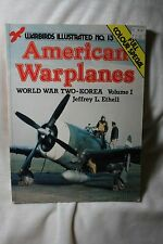 Warbirds Illustrated 15 American Warplanes WWII - Korea Vol I Ethell Very Good