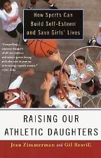 Raising Our Athletic Daughters: How Sports Can Build Self-Esteem and Save Girls'