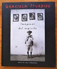 SIGNED - GRACIELA ITURBIDE - IMAGENES DEL ESPIRITU 1996 1ST EDITION & 1ST PRINT
