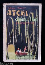 ATCHI COEUR DE LION - E.O. 1946 - ROMAN AVENTURE ANTIQUITE NUMIDIE ALGERIE AURES