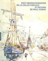 Post impressionnistes de la collection Guy et dessins de Paul Signac Hazan 2006