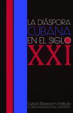 La Diaspora Cubana En El Siglo XXI (Paperback or Softback)