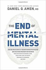 The End of Mental Illness by Dr. Daniel G. Amen Hardcover March 3 2020