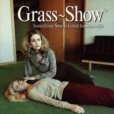 Grass Show - Something Smells Good In Stinkville