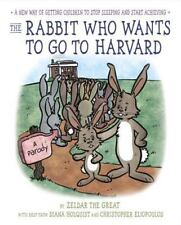 The Rabbit Who Wants to Go to Harvard: A New Way of Getting Children to Stop Sle