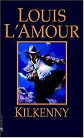 Kilkenny: A Novel by Louis LAmour