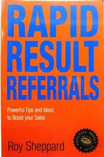 Rapid Result Referrals-Powerful Tips & Ideas to Increase Your Sales-Business