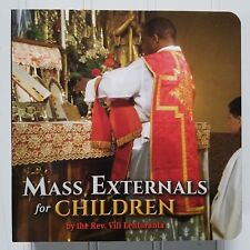 Mass Externals for Children by Rev. Vili Lehtoranta ~ Latin Mass Board Book