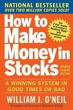 How to Make Money in Stocks:  A Winning System in Good Times and Bad, Fourth Edi