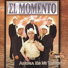 Ahora Es Mi Turno by Grupo el Momento (CD, Jul-2004, EMI Music Distribution)