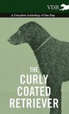 The Curly Coated Retriever - A Complete, Brand New, Free shipping in the Us