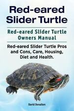 Red-Eared Slider Turtle. Red-Eared Slider Turtle Owners Manual. Red-Eared Sli...