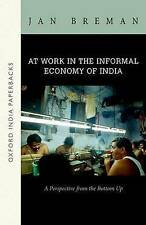 At Work in the Informal Economy of India: A Perspective from the Bottom Up...