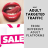 Unlimited visitors from popular ADULT PLATFORMS to your website for 1 month!