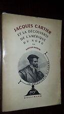 JACQUES CARTIER ET LA DECOUVERTE DE L'AMERIQUE DU NORD - G. Martin 1939 - Canada