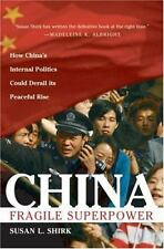 China: Fragile Superpower: How China's Internal Politics Could Derail Its Peace