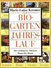 Der Bio- Garten im Jahreslauf. Die wichtigsten Arbeiten ... | Buch | Zustand gut