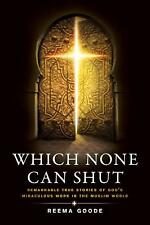 Which None Can Shut : Remarkable True Stories of God's Miraculous Work in the...