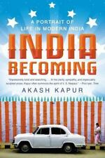 India Becoming : A Portrait of Life in Modern India by Akash Kapur (2013,...