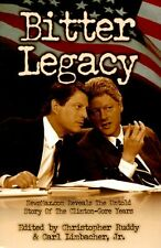 Bitter Legacy: NewsMax.Com Reveals the Untold Story of the Clinton-Gore Years by
