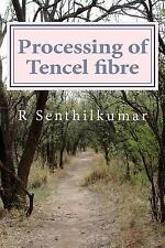 Processing of Tencel Material by R. Senthilkumar (2016, Paperback)