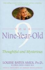 Your Nine Year Old : Thoughtful and Mysterious by Carol Chase Haber, Frances...