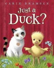 Just a Duck? by Carin Bramsen (2015, Picture Book)