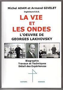 La Vie et les Ondes - L'Oeuvre de Georges Lakhovsky Science radiesthésie Tesla