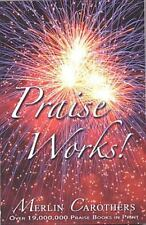 Praise Works: by Merlin R. Carothers Paperback Book (English)