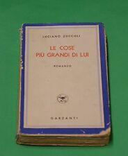 Luciano Zuccoli - Le cose più grandi di lui - Romanzo - Prima Ed. 1944 Garzanti