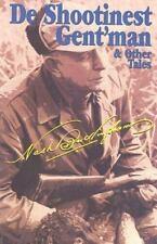 Affordable Classics Wing Shooting Classics Ser.: De Shootinest Gent'man and...