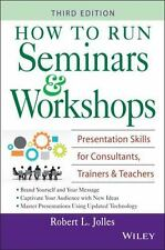 How to Run Seminars and Workshops : Presentation Skills for Consultants,...