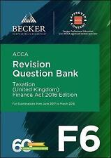 ACCA Approved - F6 Taxation (UK) - Finance Act 2016 (June 2017 to March 2018 Exams): Revision Question Bank by Becker Professional Education (Paperback, 2017)
