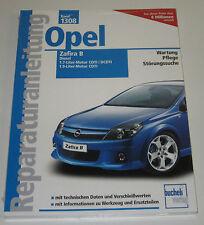 Reparaturanleitung Opel Zafira B Diesel 1,7 + 1,9 Liter CDTI / DCDTI ab 2005 NEU