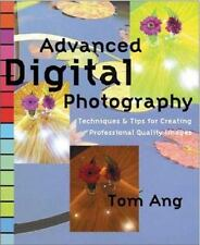 Advanced Digital Photography: Techniques and Tips for Creating Professional Qual