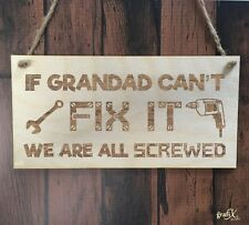 Grandad Can't Fix It Quote Wooden Plaque Sign Laser Engraved pq105