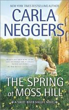 The Spring at Moss Hill by Carla Neggers *#7 Swift River Valley* VG C (2016, PB)