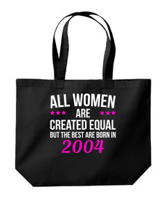 Women Are Created Equal The Best Are Born 2004 Birthday Tote Shopping Gym Bag