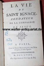 1758 La vie de Saint Ignace Fondateur de la compagnie de Jesus Ignatius Jesuiten