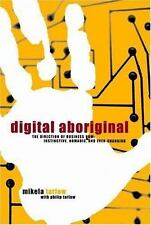 Digital Aboriginal: The Direction of Business Now: Instinctive, Nomadic, and Eve