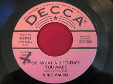 RARE OLDIES 45 - VINCE MAURO - OH WHAT A DIFFERENCE YOU MADE - DECCA 31188