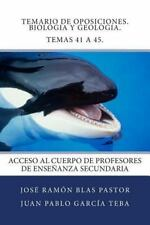 Temario de Oposiciones. Biologia y Geologia. Temas 41 A 45 : Acceso Al Cuerpo...