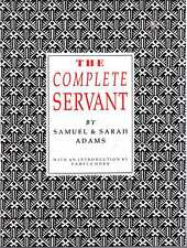 Adams, Samuel & Sarah THE COMPLETE SERVANT Hardback BOOK