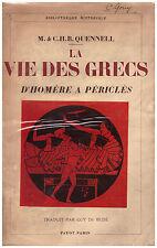 QUENNELL M. & C.H.B. - LA VIE DES GRECS     D'HOMERE A PERICLES - 1937