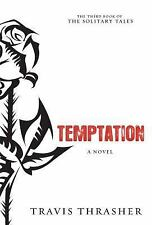 Temptation: A Novel Solitary Tales Series