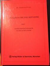 Die Kunst der Fallaufnahme und Repertorisationspraktik in der Homöopathie