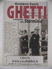 GHETTI Anticamera dello sterminio Gustavo Corni Shoah Ebraico Lager Nazisti WWII