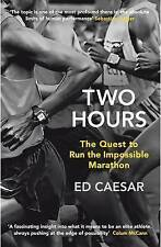 Two Hours, The Quest To Run The Impossible Marathon Author ED CAESER All Signed